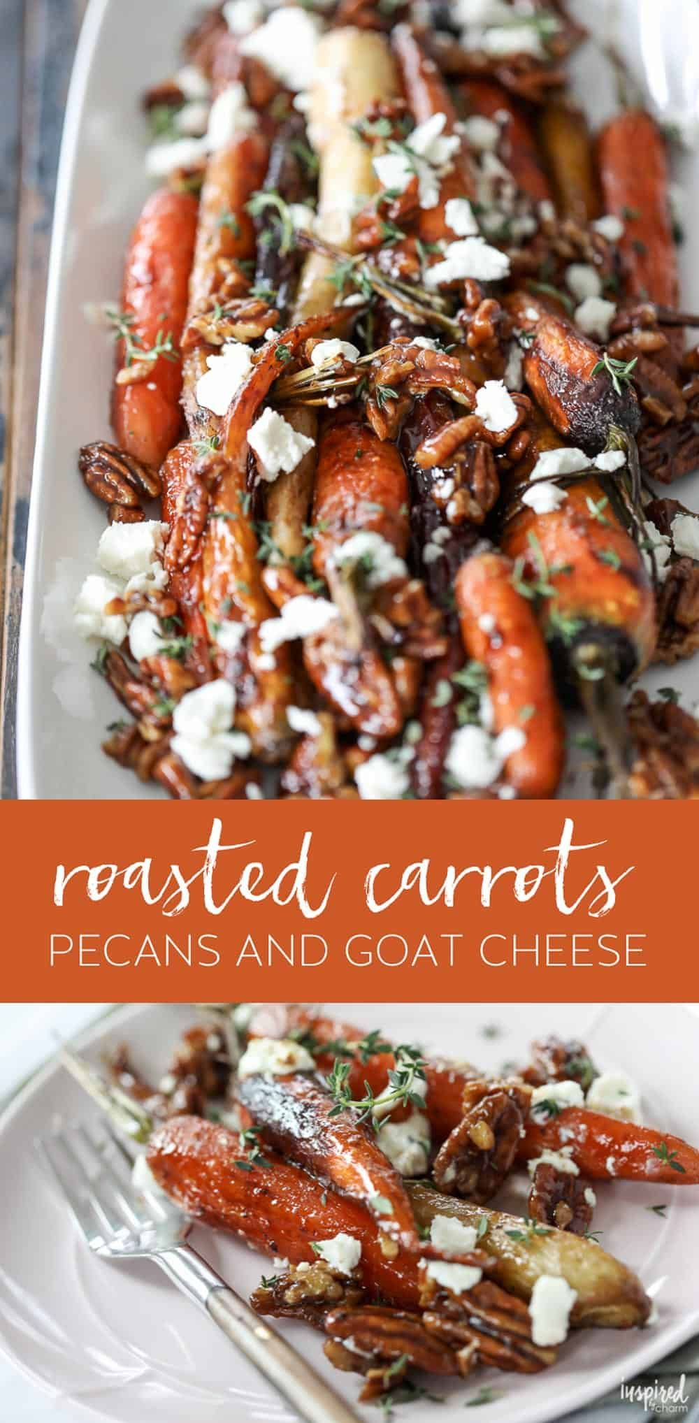 Roasted Carrots with Candied Pecans and Goat Cheese - fall Thanksgiving side dish recipes #recipe #fall #roasted #carrots #glazed #goatcheese #pecans via @inspiredbycharm #chickensidedishes