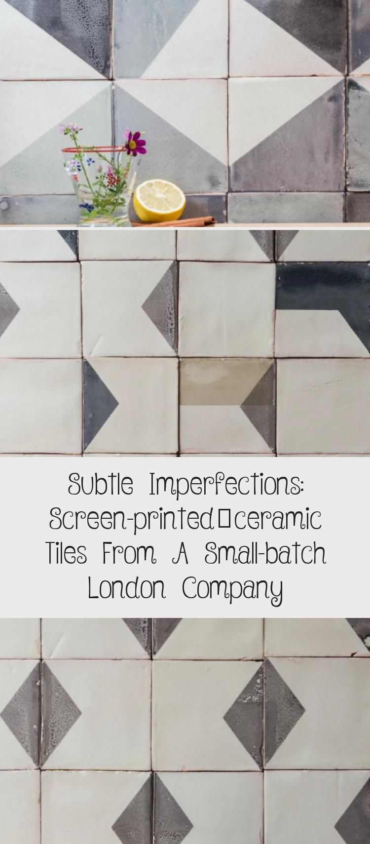 Subtle Imperfections Screen Printed Ceramic Tiles From A Small Batch London Company Tiles Cottage Kitchen Tiles Kitchen Tiles