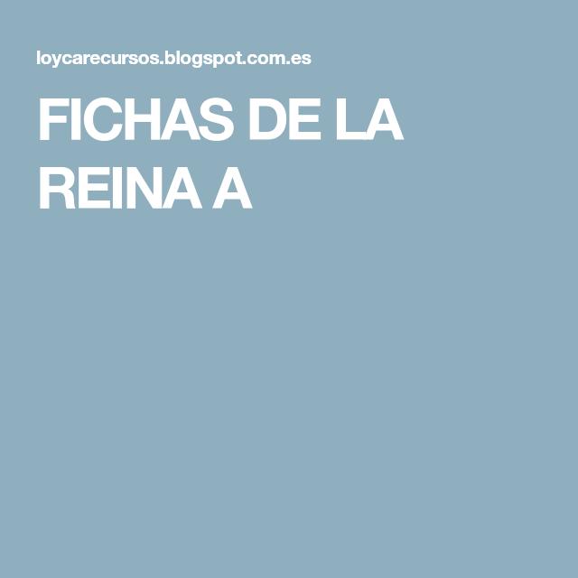 FICHAS DE LA REINA A