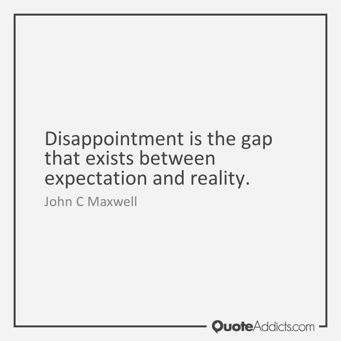 Image Result For Quotes About Keeping Expectations Low And Still Disappointed Quotations Quotes Sayings
