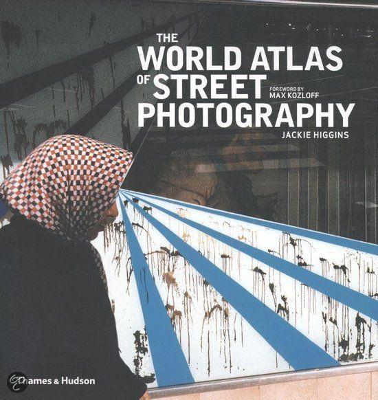 The world atlas of street photography / Jackie Higgins
