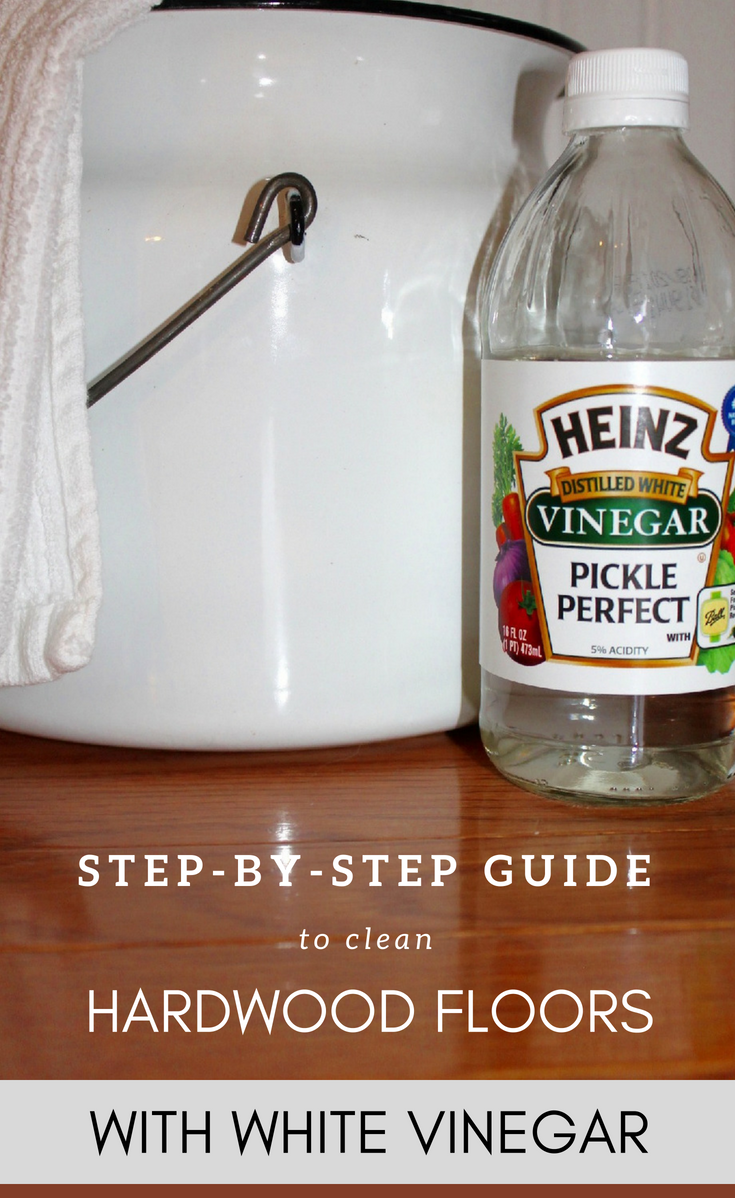 Step By Step Guide To Clean Hardwood Floors With White Vinegar Clean Hardwood Floors Cleaning Wood Floors Vinegar Cleaning