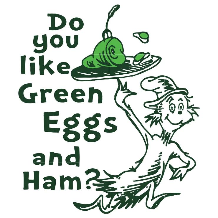 Do You Like Green Eggs And Ham Dr Seuss Svg Dr Seuss Quotes Digital File Dr Seuss Quotes Dr Seuss Shirts Seuss Quotes