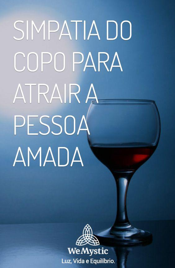 Simpatia Do Copo Para Atrair A Pessoa Amada Wemystic Brasil Simpatia Do Copo Simpatia Para Amor Oracao Para Pessoa Amada