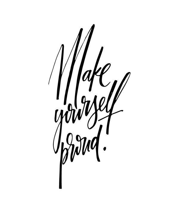 Make Yourself Proud Motivational Inspirational Fitspo Handlettered  Scandinavian Black White Quote Poster Prints Printable Wall Decor Art |  Motivational, ...