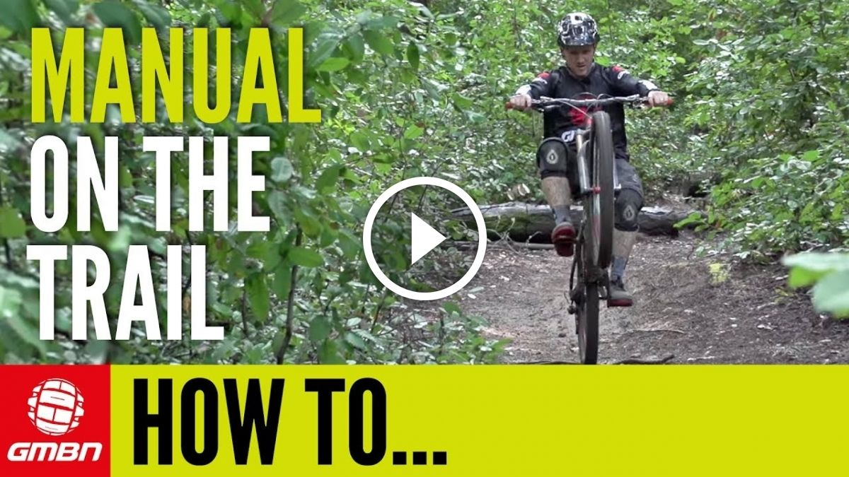 Watch How To Manual On A Mountain Bike Trail Mountain Bike