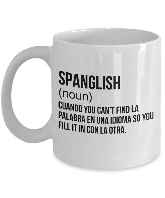 Spanglish Mexican Coffee Mugs Spanish Teacher Ceramic Travel Mug Puerto Rico Venezuelan By 22ndofo Spanglish Quotes Spanish Quotes Funny Mexican Quotes