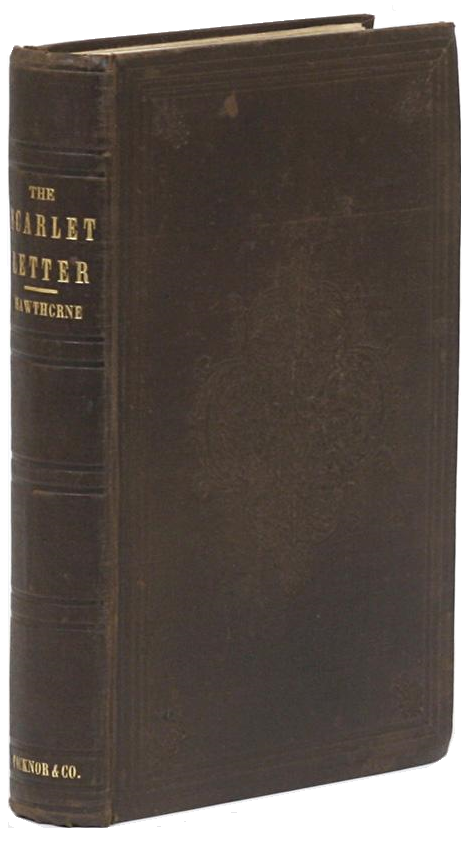 The Scarlet Letter by Nathaniel Hawthorne, 1850 first