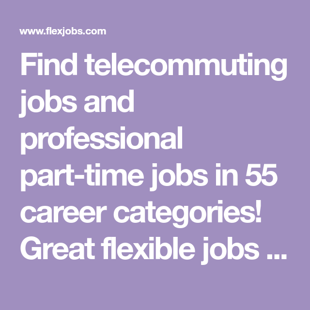 Find telecommuting jobs and professional part-time jobs in