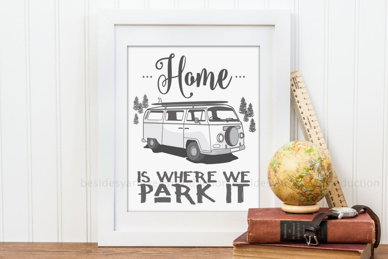 Vw Quote Rv Camper Decor Camper Home Home Is Where We Park It Camping