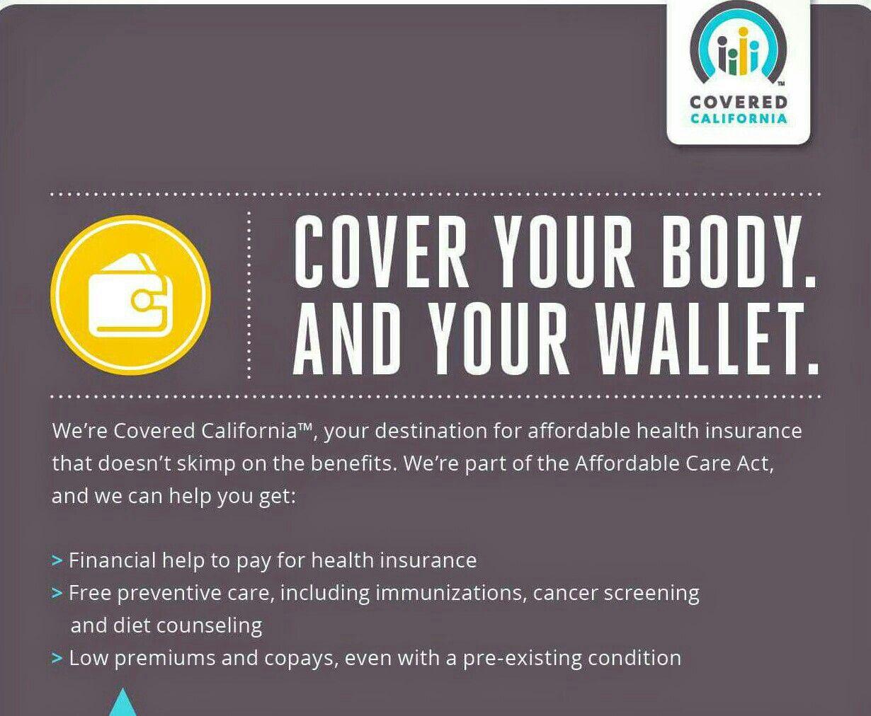 We Ve Got You Covered California Davidgrandberryiv Hotmail Com 562 483 3379 Open En Affordable Health Insurance Preventive Care Marketplace Health Insurance