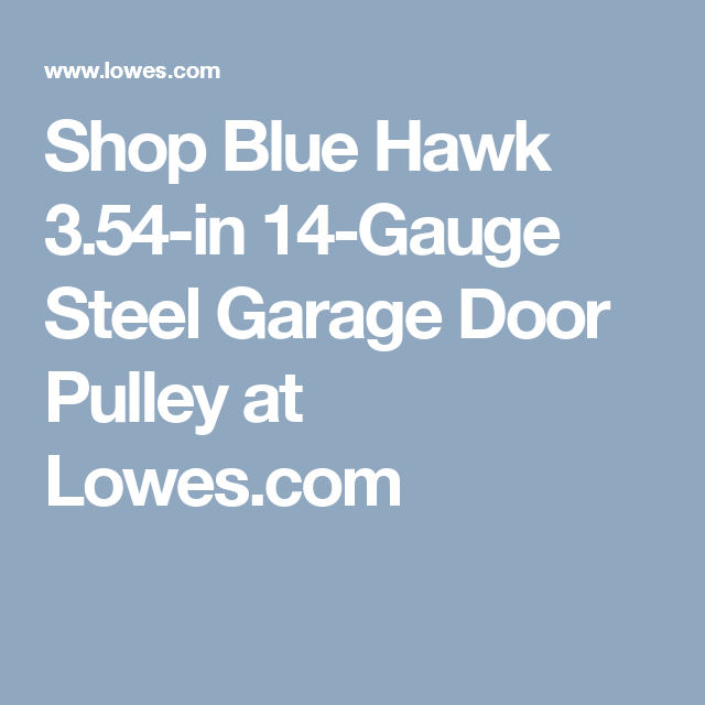 Blue Hawk Silver 14 Gauge Steel Garage Door Pulley Lowes Com Clear Acrylic Sheet Steel Garage Doors Clear Acrylic