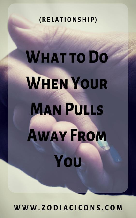 when your boyfriend pulls away