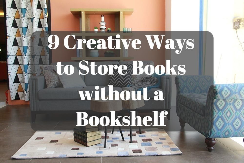 9 Creative Ways To Store Books Without A Bookshelf Cleaning Solutions Storage
