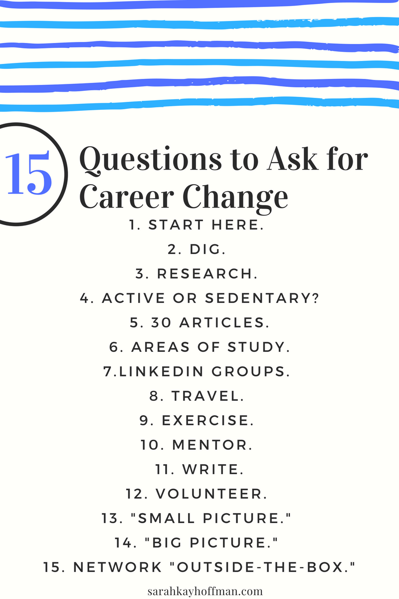15 questions to ask for career change 15 questions to ask for career change sarahkayhoffman com