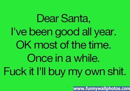 Image result for I have been good Santa funny