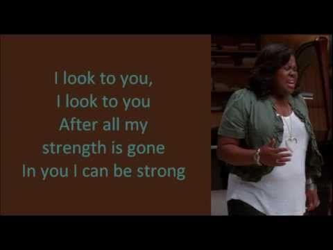 Glee I Look To You Lyrics Youtube Yours Lyrics Lyrics Glee
