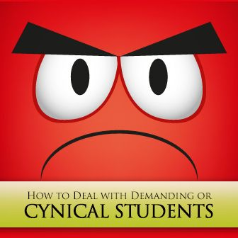 So What Are We Doing Today Teach Dealing With The Demanding Or Cynical Student Teaching Inspiration Teaching School Management