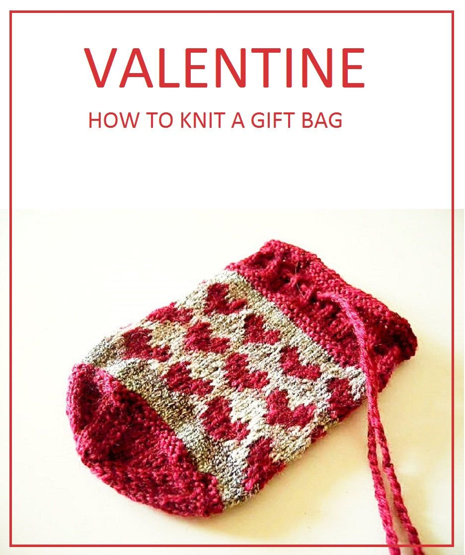 Gift bag with hearts knitting pattern - sweetheart gift idea ...