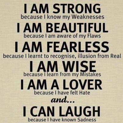 I Am Strong I Am Beautiful I Am Fearless I Am Wise I Am A Lover
