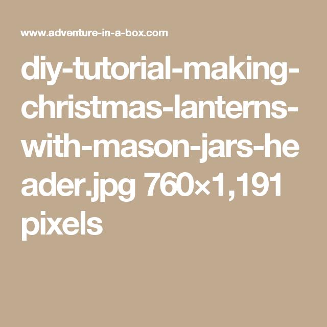 diy-tutorial-making-christmas-lanterns-with-mason-jars-header.jpg 760×1,191 pixels