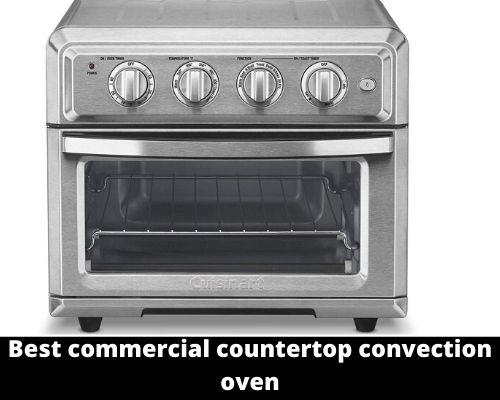 Best Commercial Countertop Convection Oven In 2020 Reviewed In 2020 Countertop Convection Oven Convection Oven Countertops
