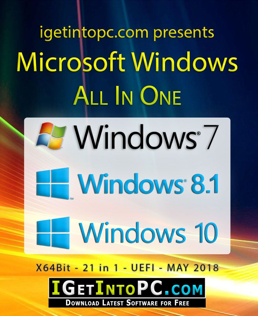 Windows 7 8 1 10 x64 (21in1) ISO May 2018 Download Windows 7