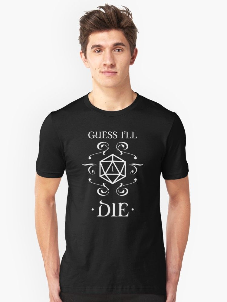 3cca56fb DnD Guess I'll Die D20 Dice Dungeons and Dragons Inspired D&D • Also buy  this artwork on apparel, stickers, phone cases, and more.