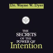 The Secrets of the Power of Intention | http://paperloveanddreams.com/audiobook/410131623/the-secrets-of-the-power-of-intention |