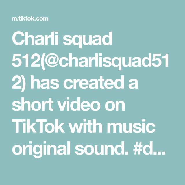 Charli Squad 512 Charlisquad512 Has Created A Short Video On Tiktok With Music Original Sound Duet With Charlidamelio Fyp In 2020 Sarah Ross The Originals Music
