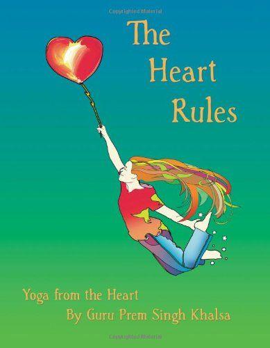 The Heart Rules - Yoga from the Heart by Guru Prem Singh Khalsa http://www.amazon.com/dp/0974996394/ref=cm_sw_r_pi_dp_.jWZub1W7AJ84