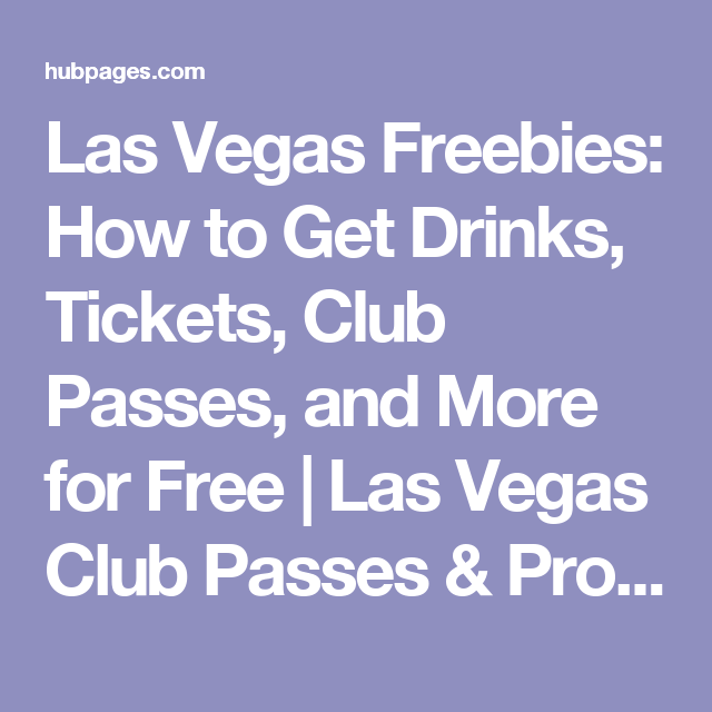 Las Vegas Freebies: How to Get Drinks, Tickets, Club ...