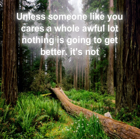 A menos que alguien como tú se preocupe un montón, nada de nada va a mejorar. Es asi!