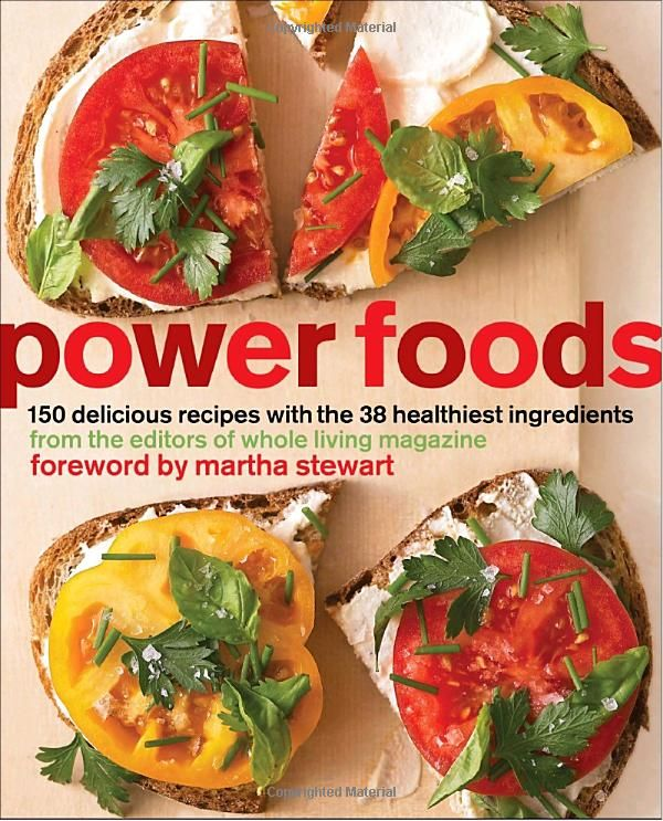 Get healthy try some of the 150 recipes made with the 38 power foods 150 delicious recipes with the 38 healthiest ingredients by the editors of whole living magazine my first healthy food cookbook forumfinder Choice Image