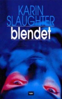 Blendet av Karin Slaughter (Innbundet)