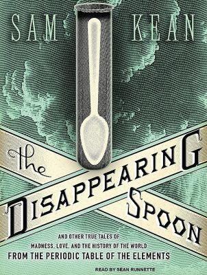 The disappearing spoon and other true tales of madness love the disappearing spoon and other true tales of madness love and the history periodic tableaudio urtaz Images