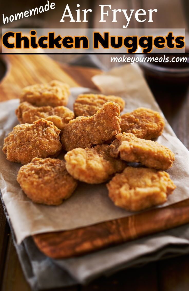 Air fryer chicken nuggets the homemade version make