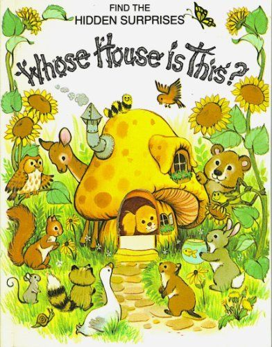 Whose House Is This? (Find the Hidden Surprises) by Caryl Koelling, http://www.amazon.com/dp/B000ZS9GEI/ref=cm_sw_r_pi_dp_tiuXqb0Q46YJG