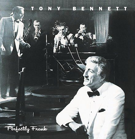 Perfectly Frank Is An Album By Tony Bennett Released In 1992 Recorded As A Tribute To Frank Sinatra Part Of Bennett S L Tony Bennett Tony Bennett Songs Tony