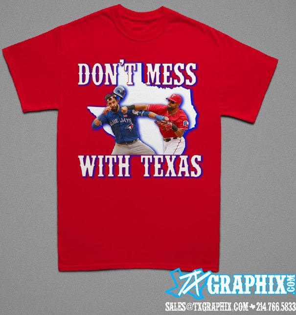 hot sale online 6745e 0deaf Don't Mess With Texas T-shirt | Rougned Odor & Jose Bautista ...