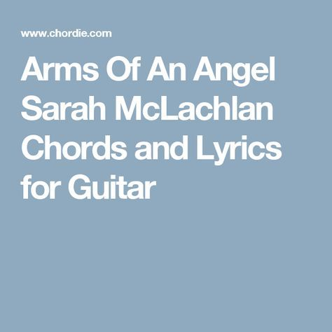 Arms Of An Angel Sarah McLachlan Chords and Lyrics for Guitar ...