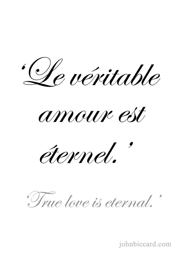 True Love Is Eternal French Love Quotes French Words Quotes Italian Love Quotes