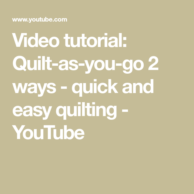 Video Tutorial: Quilt-as-you-go 2 Ways