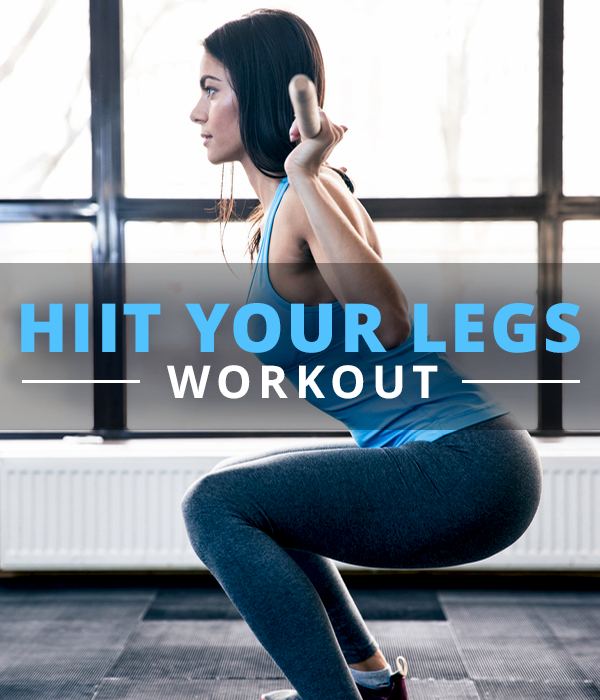 HIIT Your Legs Workout | Hiit leg workout, Legs workout ...