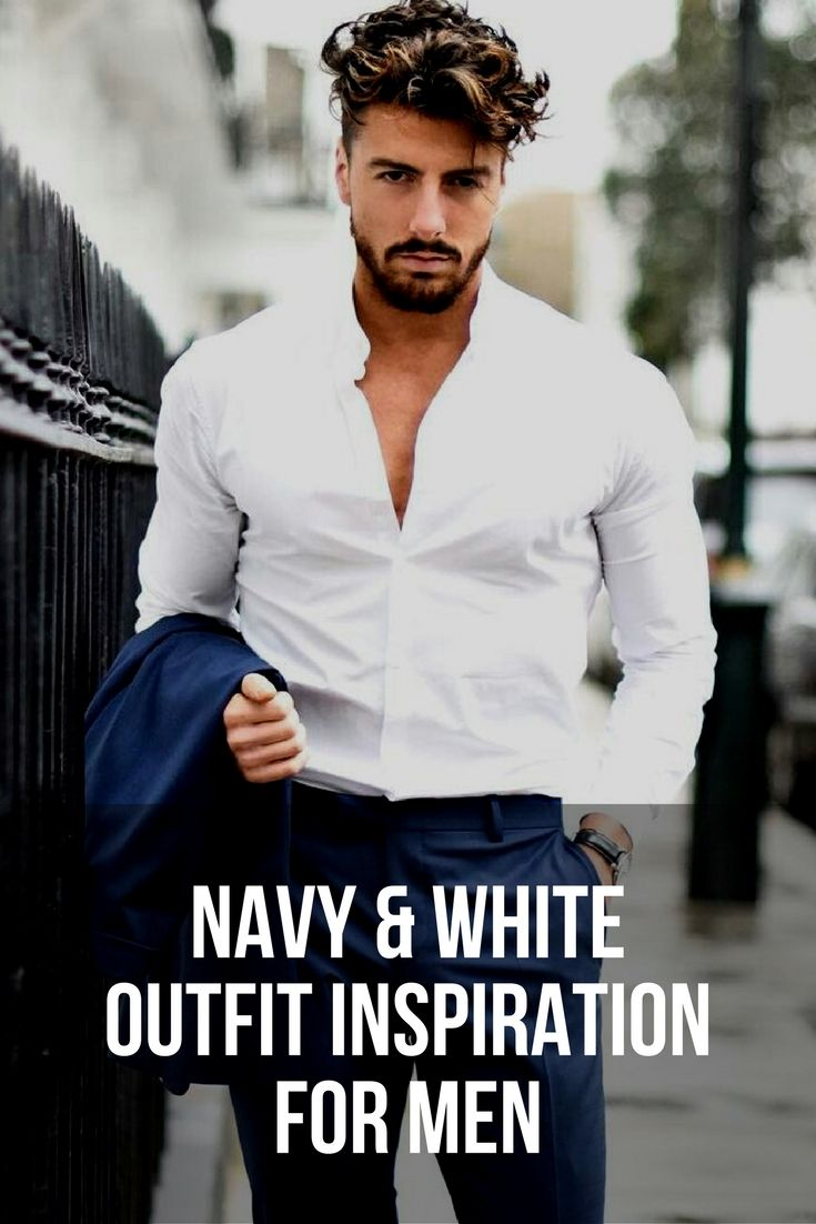 Navy u white outfit inspiration for men my boo you have to be