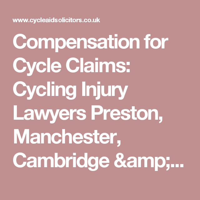 Compensation for Cycle Claims:  Cycling Injury Lawyers Preston, Manchester, Cambridge & London, UK