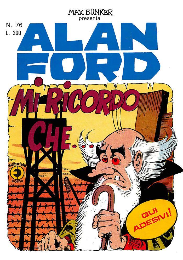 Alan Ford76 - ottobre 1975 - Mi ricordo che…  - Soggetto e SceneggiaturaMax Bunker - matitePaolo Piffarerio - chineLuigi Corteggi - Copertina Paolo Piffarerio