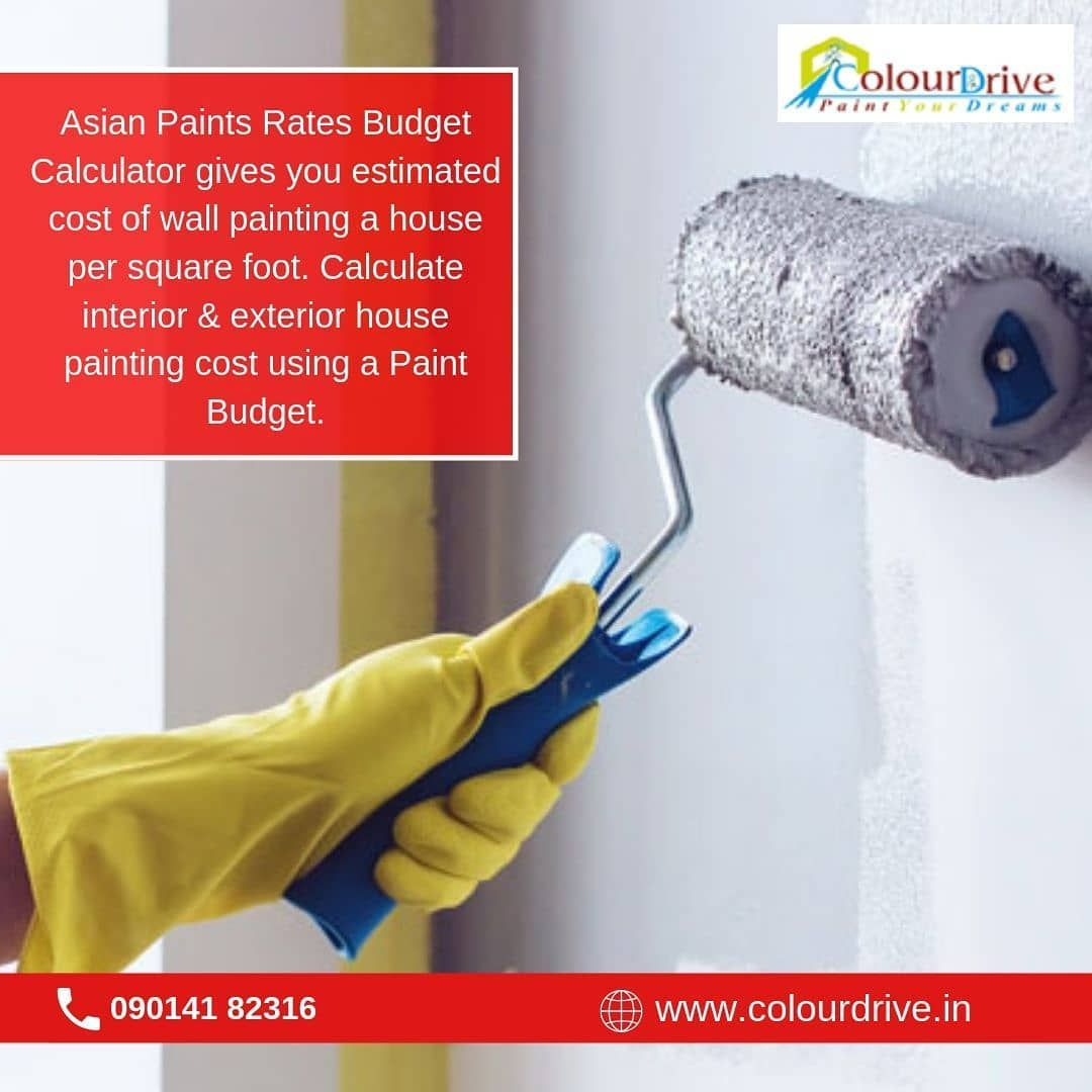 Asian Paints Rates Budget Calculator Gives You Estimated Cost Of Wallpainting A House Per Square Foot Calcu House Painting Cost House Painting Asian Paints