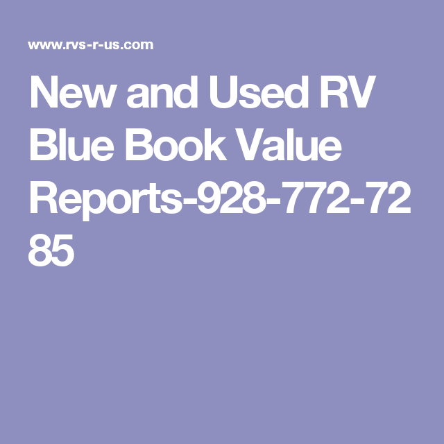 New And Used Rv Blue Book Value Reports 928 772 7285