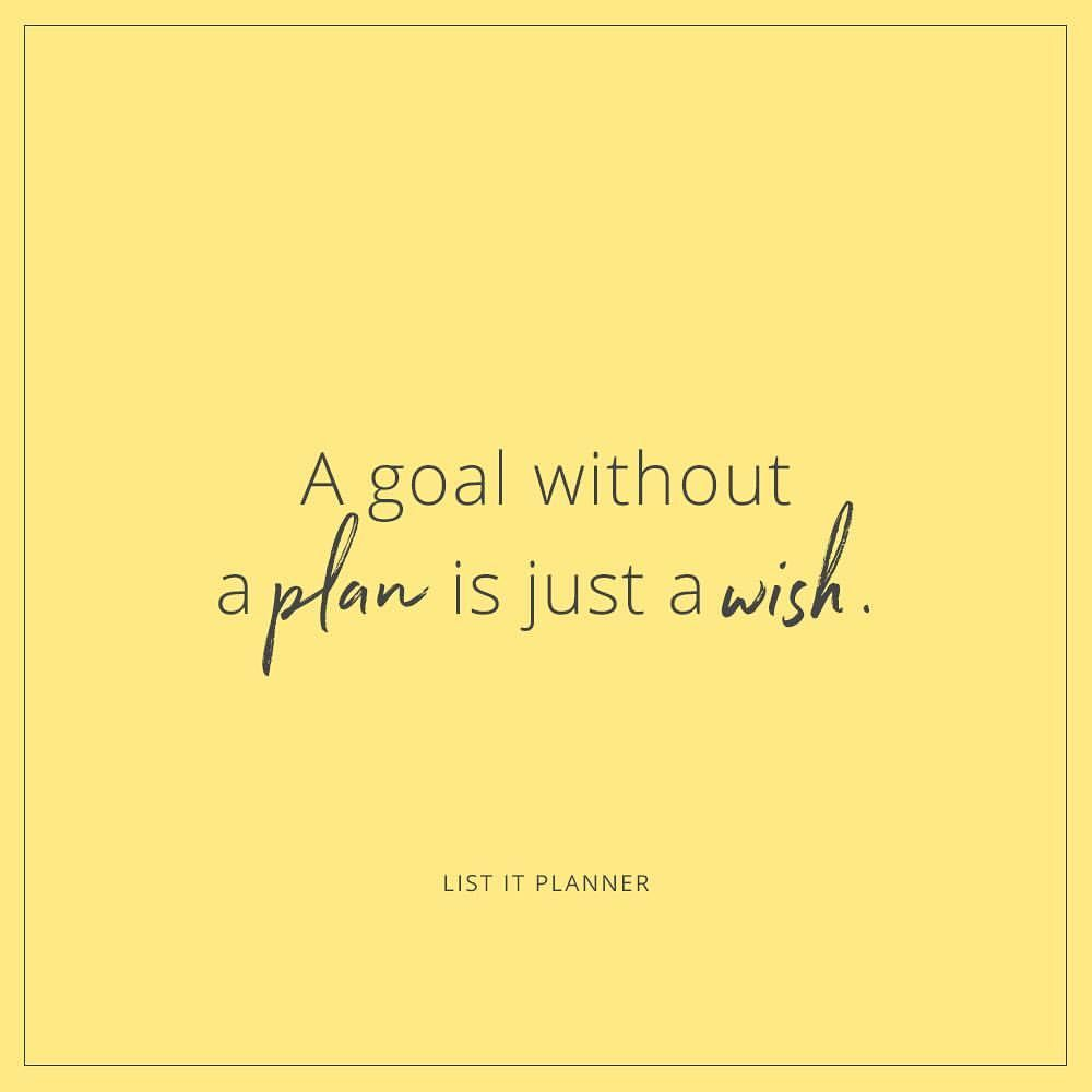 A Goal Without A Plan Is Just A Wish Inspirational Quotes